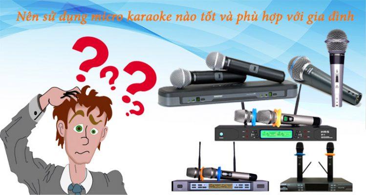 Nên mua micro không dây nào karaoke gia đình