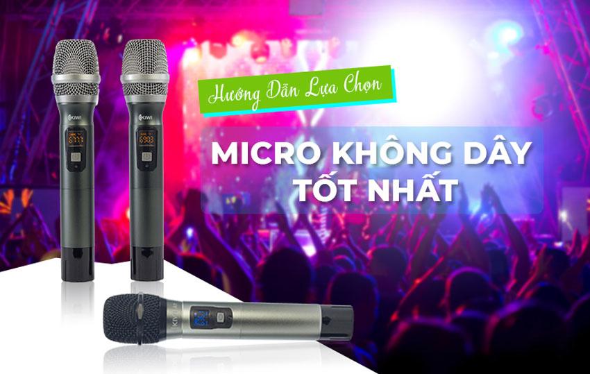 kinh nghiệm chọn mua Micro không dây Karaoke