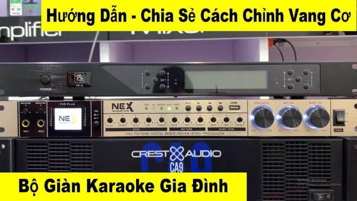 Cách chỉnh vang cơ cho dàn karaoke gia đình