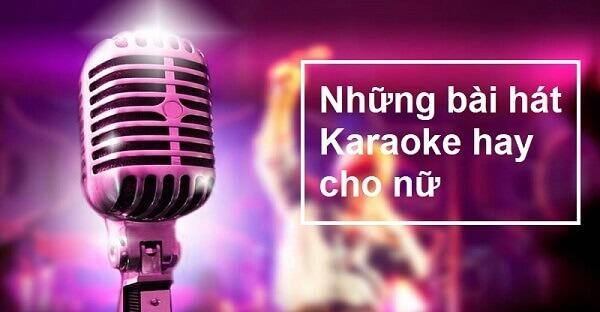 những bài hát Karoake cho nữ giọng yếu