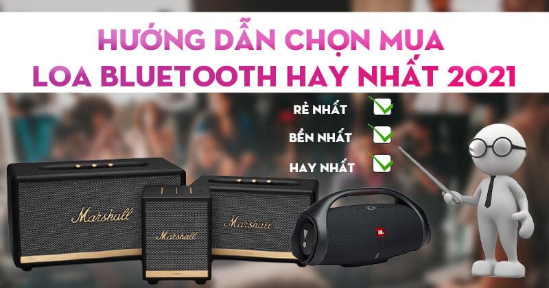 Hướng Dẫn Nên Mua Bluetooth Nào Tốt Hiện Nay