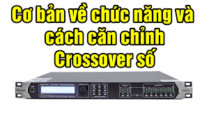 can chinh Crossover am thanh