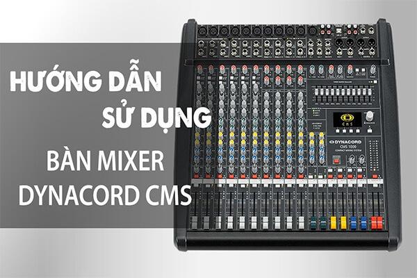 Hướng Dẫn Cơ Bản Mixer Dynacord CMS1000