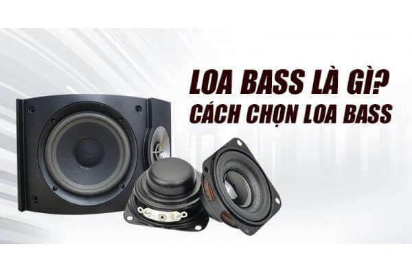 Tìm hiểu cơ bản về loa bass là gì