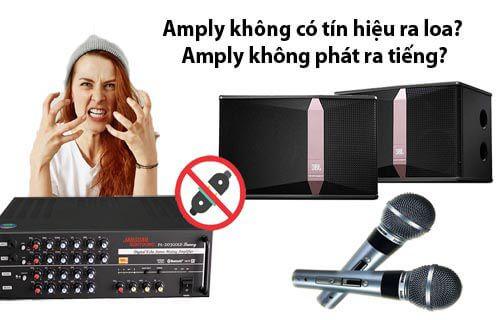 Không có âm thanh từ Amply-Amply không phát ra tiếng